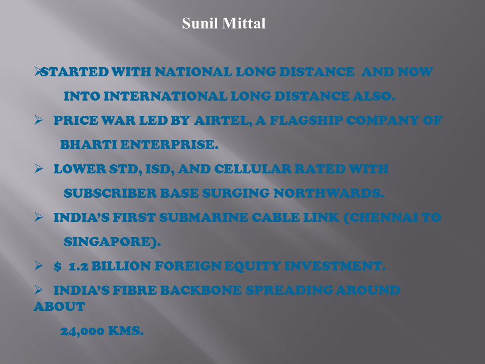 Sunil Mittal STARTED WITH NATIONAL LONG DISTANCE AND NOW