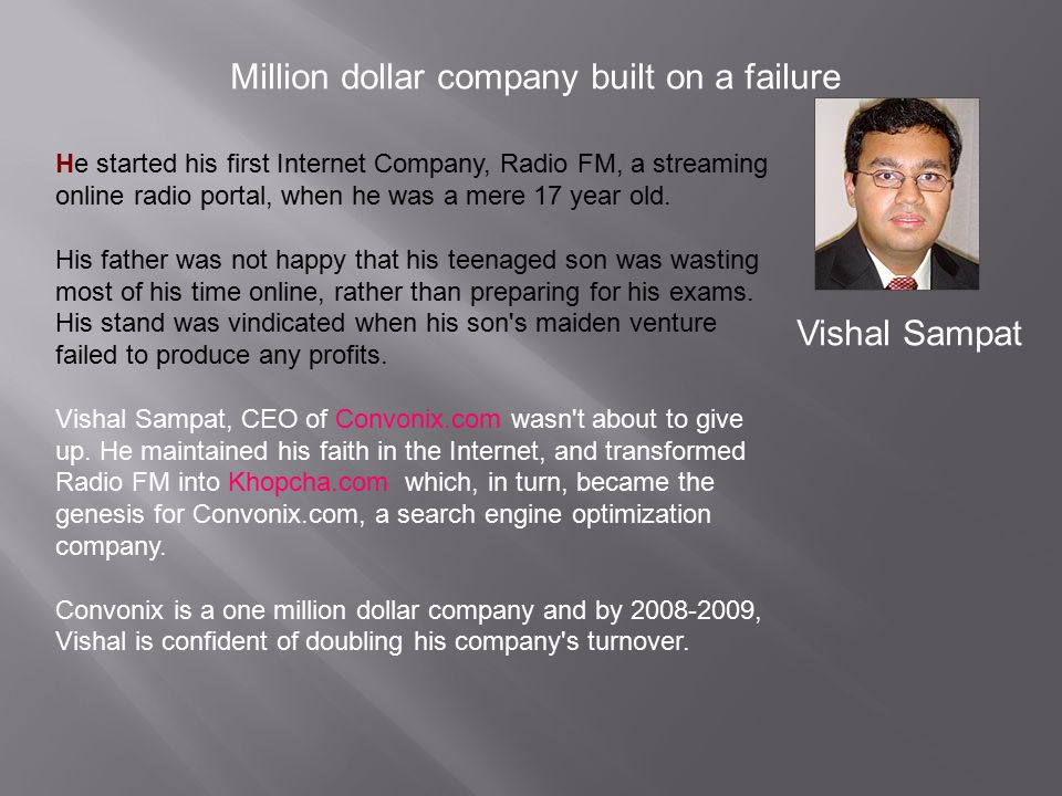 Million dollar company built on a failure
