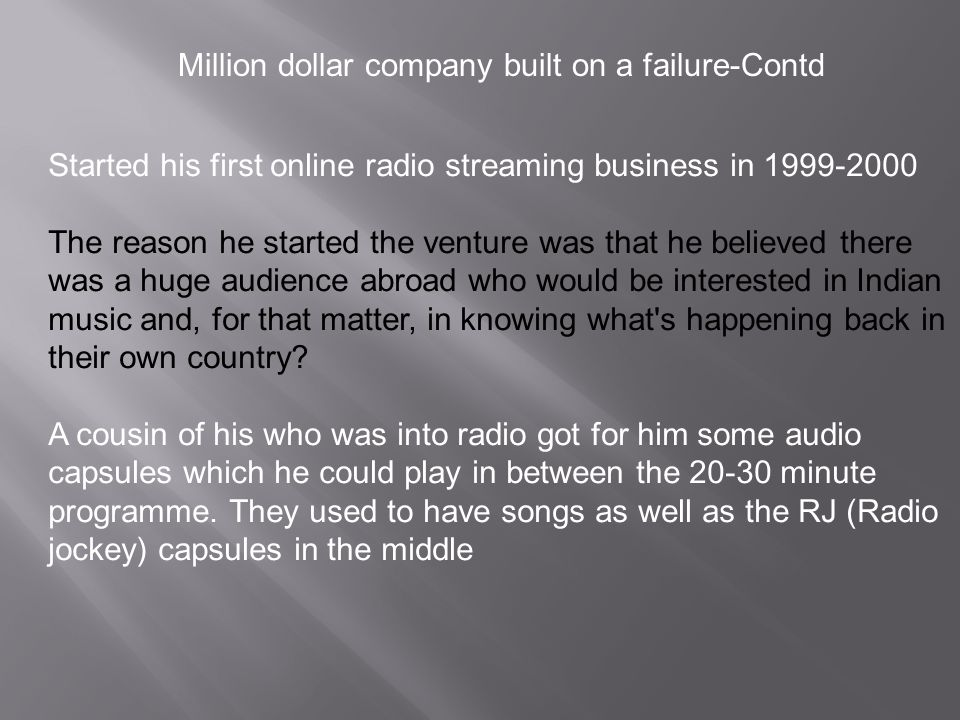 Million dollar company built on a failure-Contd