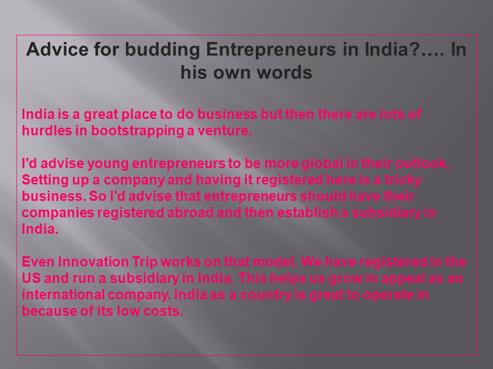 Advice for budding Entrepreneurs in India …. In his own words