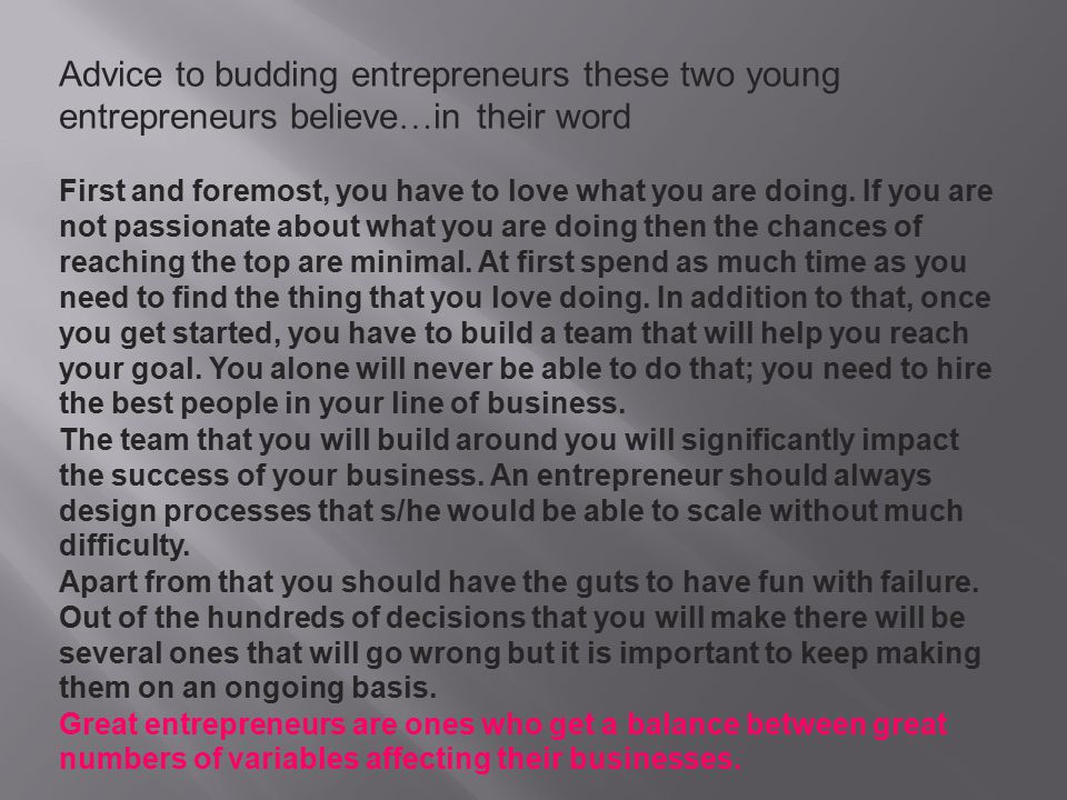Advice to budding entrepreneurs these two young entrepreneurs believe…in their word