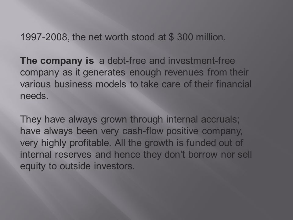 1997-2008, the net worth stood at $ 300 million.