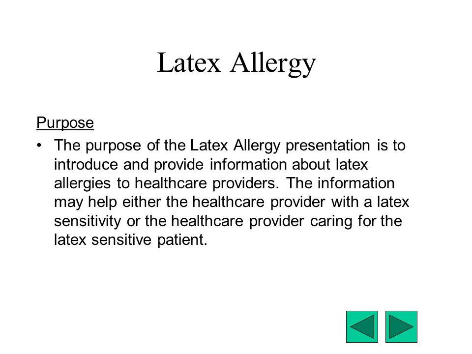 Latex Allergy Purpose.