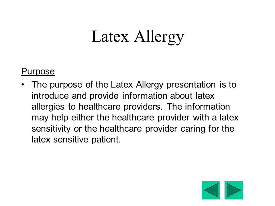 Latex Allergy Purpose.