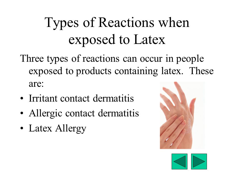 Types of Reactions when exposed to Latex
