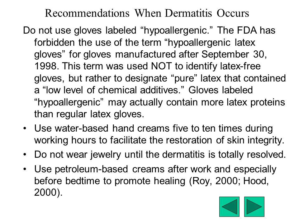 Recommendations When Dermatitis Occurs