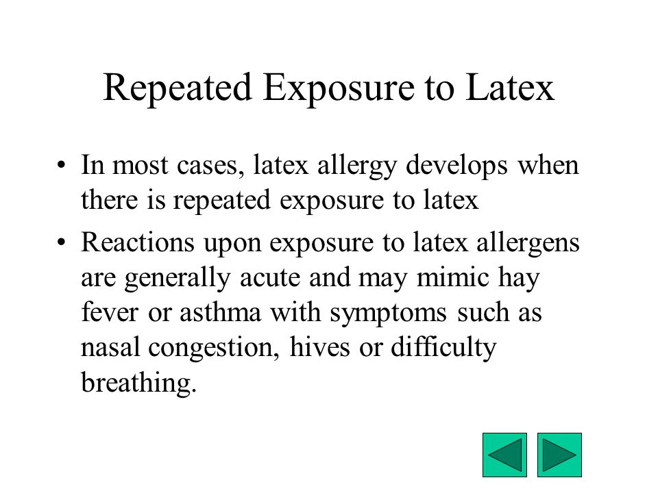 Repeated Exposure to Latex