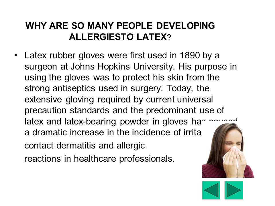 WHY ARE SO MANY PEOPLE DEVELOPING ALLERGIESTO LATEX