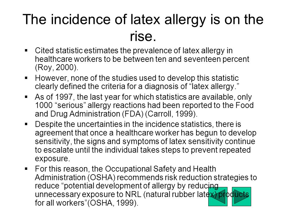 The incidence of latex allergy is on the rise.