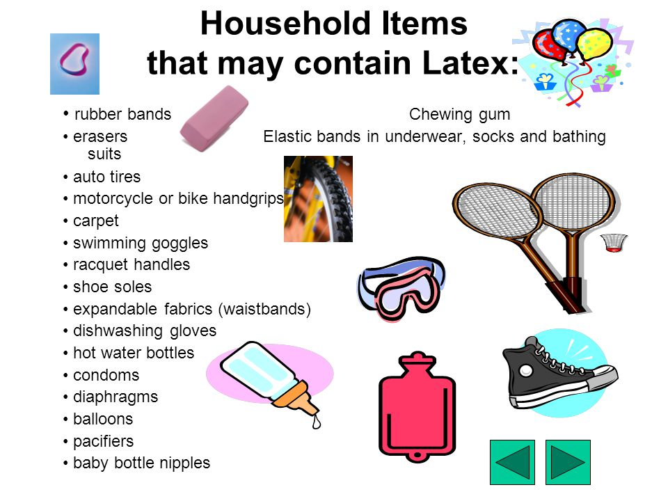 Household Items that may contain Latex: