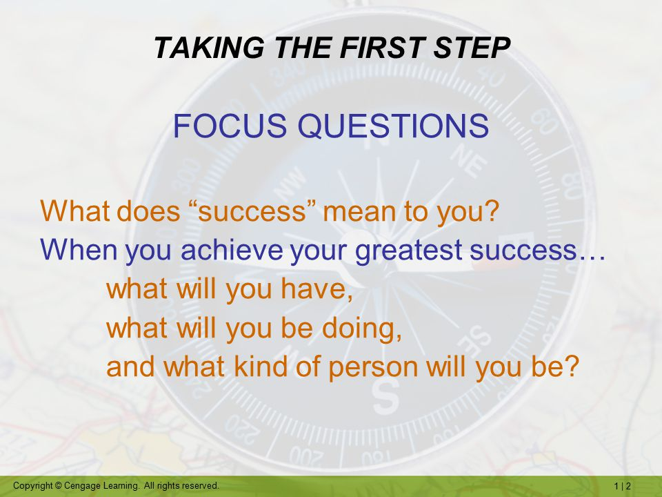 FOCUS QUESTIONS TAKING THE FIRST STEP What does success mean to you