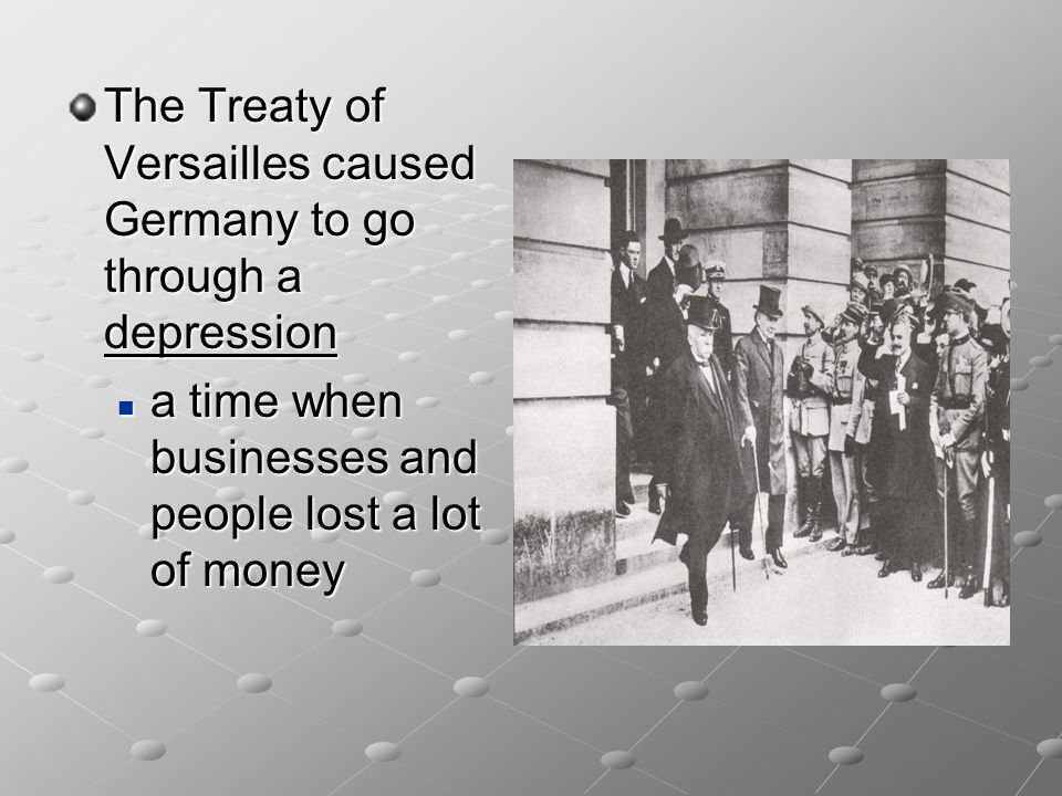 The Treaty of Versailles caused Germany to go through a depression
