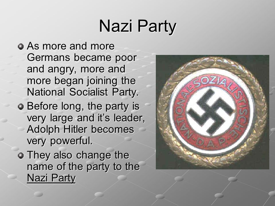 Nazi Party As more and more Germans became poor and angry, more and more began joining the National Socialist Party.
