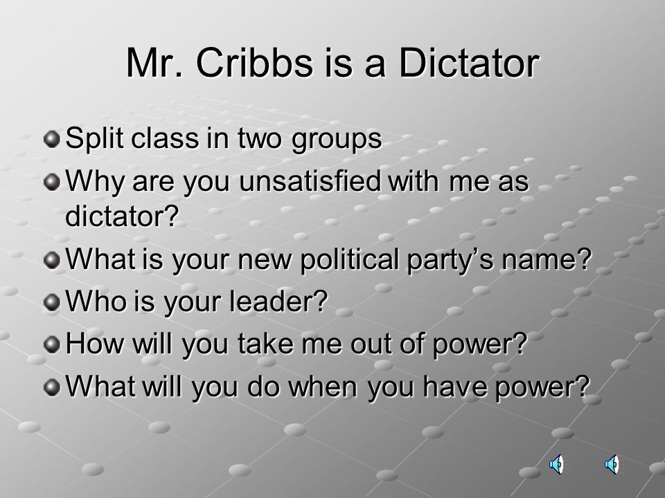 Mr. Cribbs is a Dictator Split class in two groups