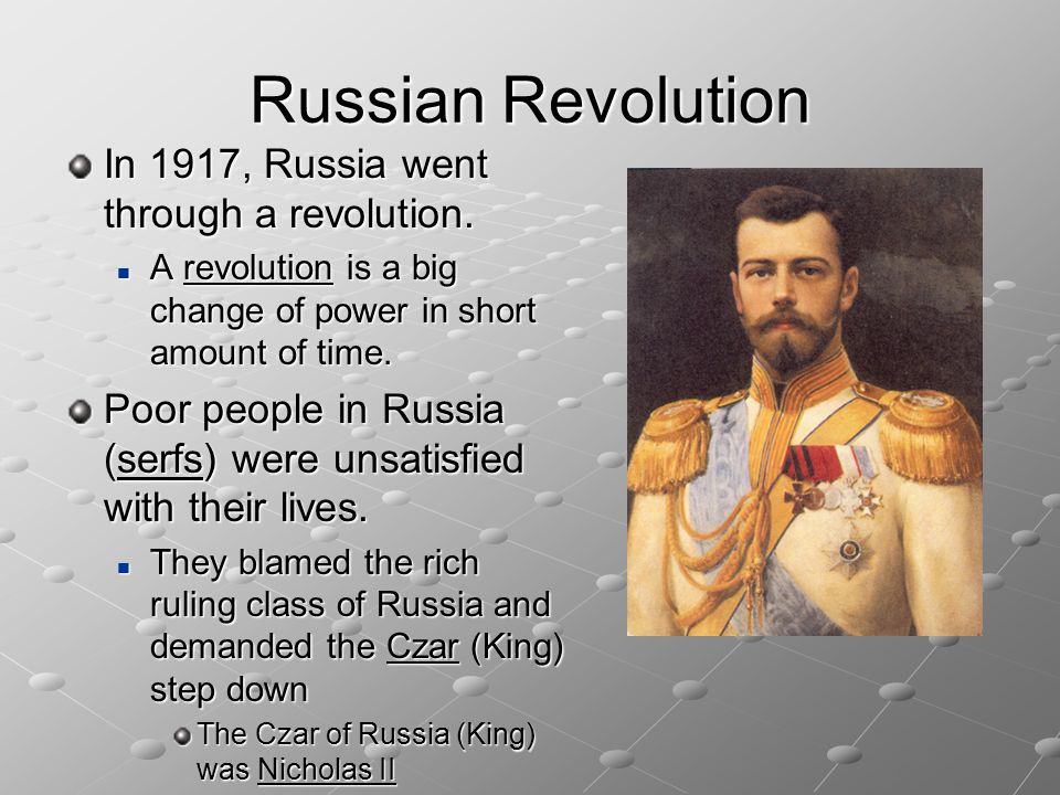 Russian Revolution In 1917, Russia went through a revolution.