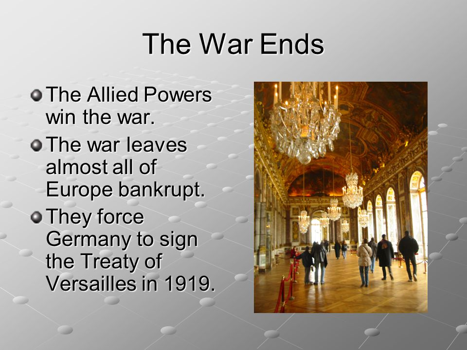 The War Ends The Allied Powers win the war.