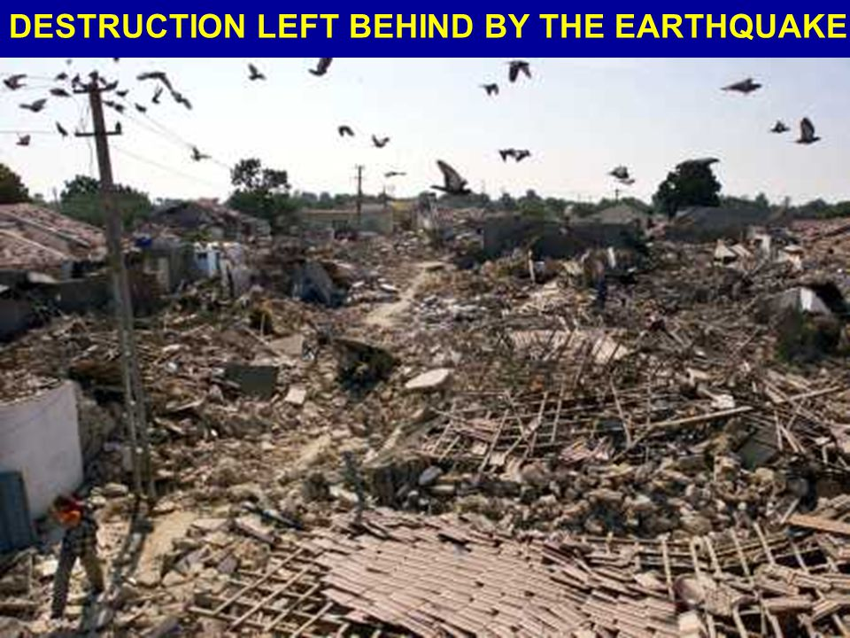 DESTRUCTION LEFT BEHIND BY THE EARTHQUAKE
