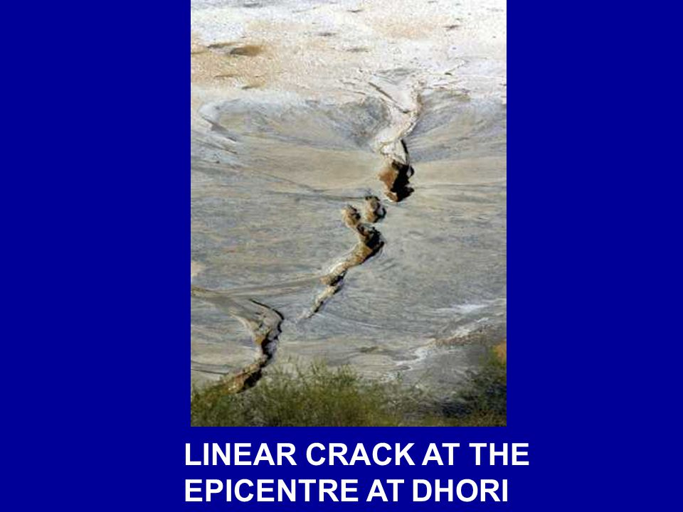 LINEAR CRACK AT THE EPICENTRE AT DHORI