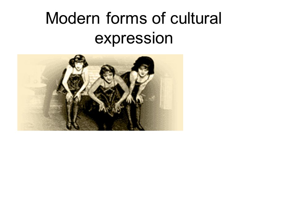 Modern forms of cultural expression