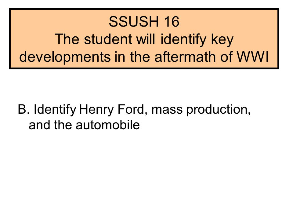 SSUSH 16 The student will identify key developments in the aftermath of WWI