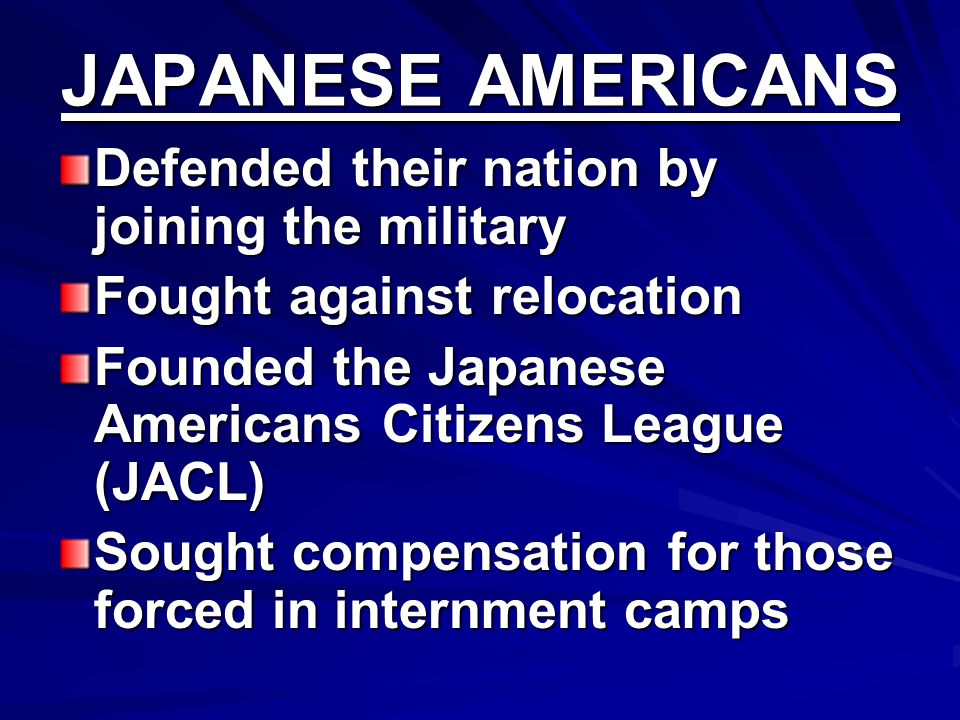 JAPANESE AMERICANS Defended their nation by joining the military
