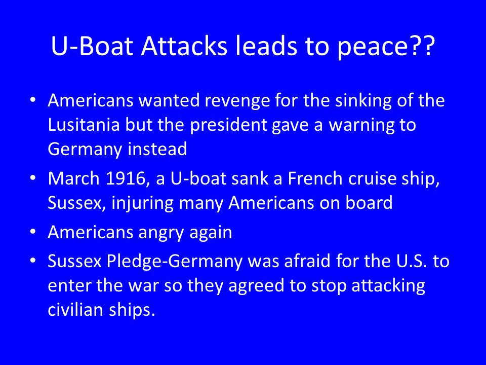 U-Boat Attacks leads to peace