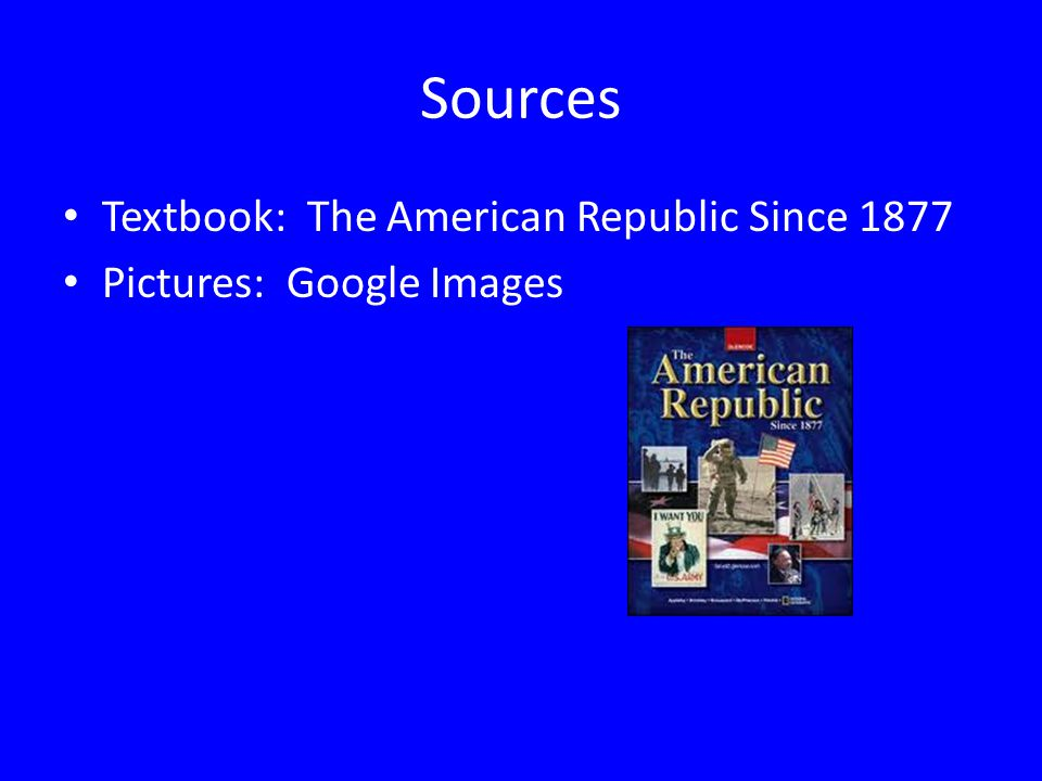 Sources Textbook: The American Republic Since 1877