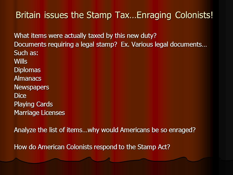 Britain issues the Stamp Tax…Enraging Colonists!