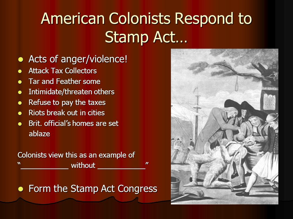 American Colonists Respond to Stamp Act…