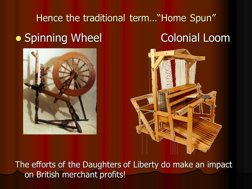Hence the traditional term… Home Spun