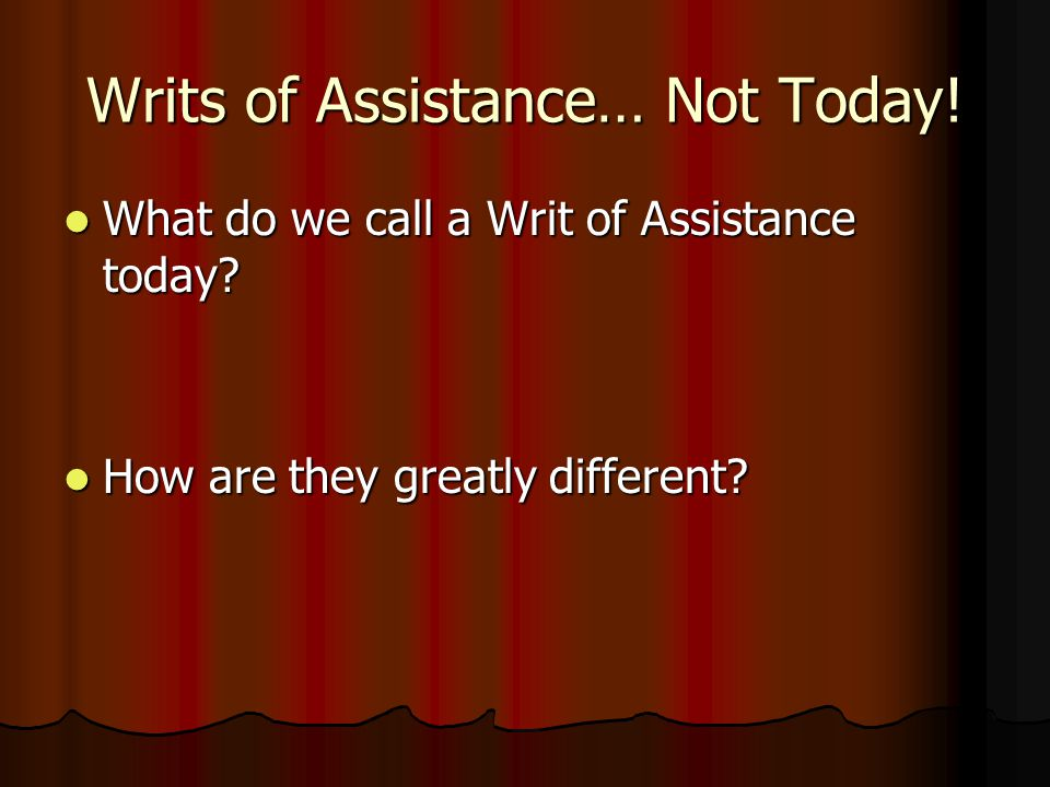 Writs of Assistance… Not Today!