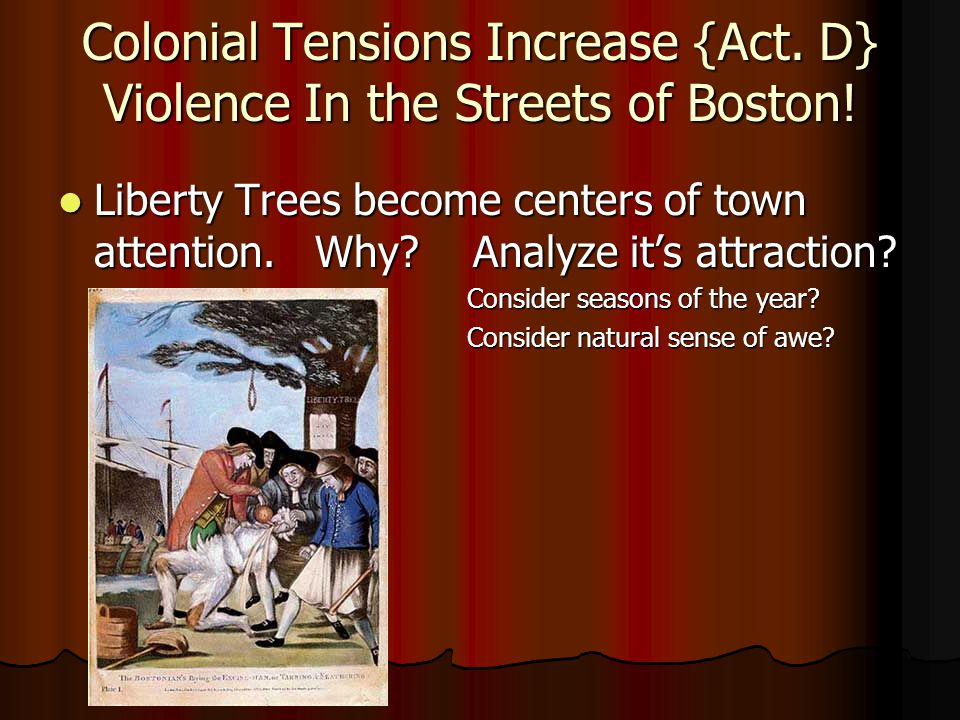 Colonial Tensions Increase {Act. D} Violence In the Streets of Boston!