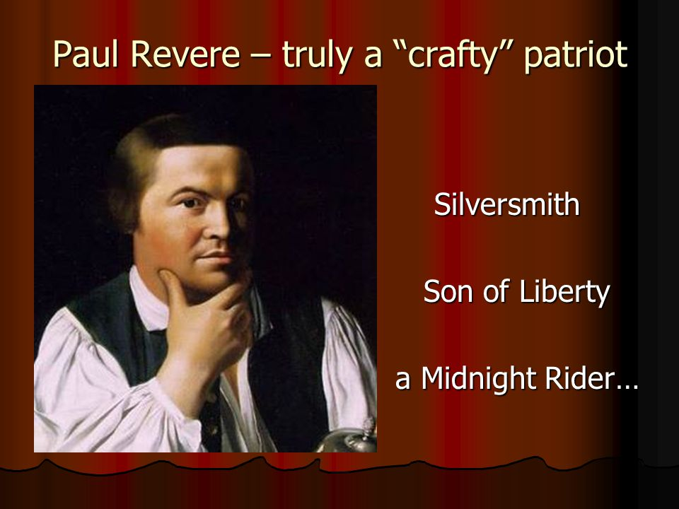 Paul Revere – truly a crafty patriot