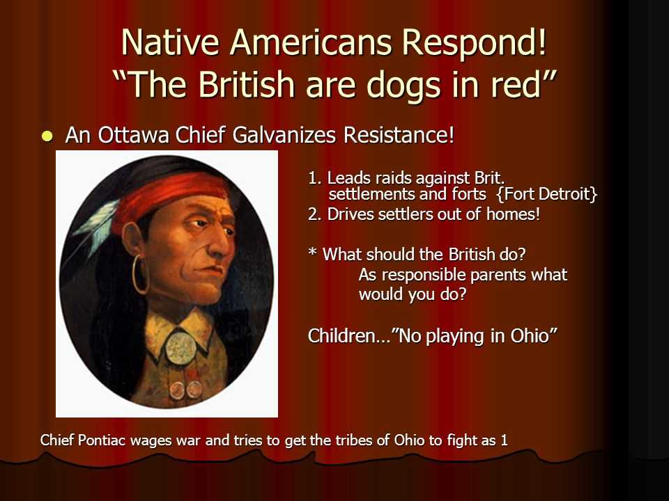 Native Americans Respond! The British are dogs in red