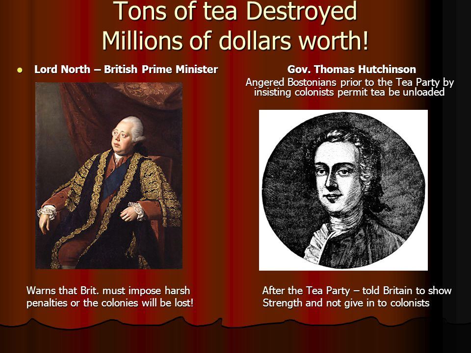 Tons of tea Destroyed Millions of dollars worth!