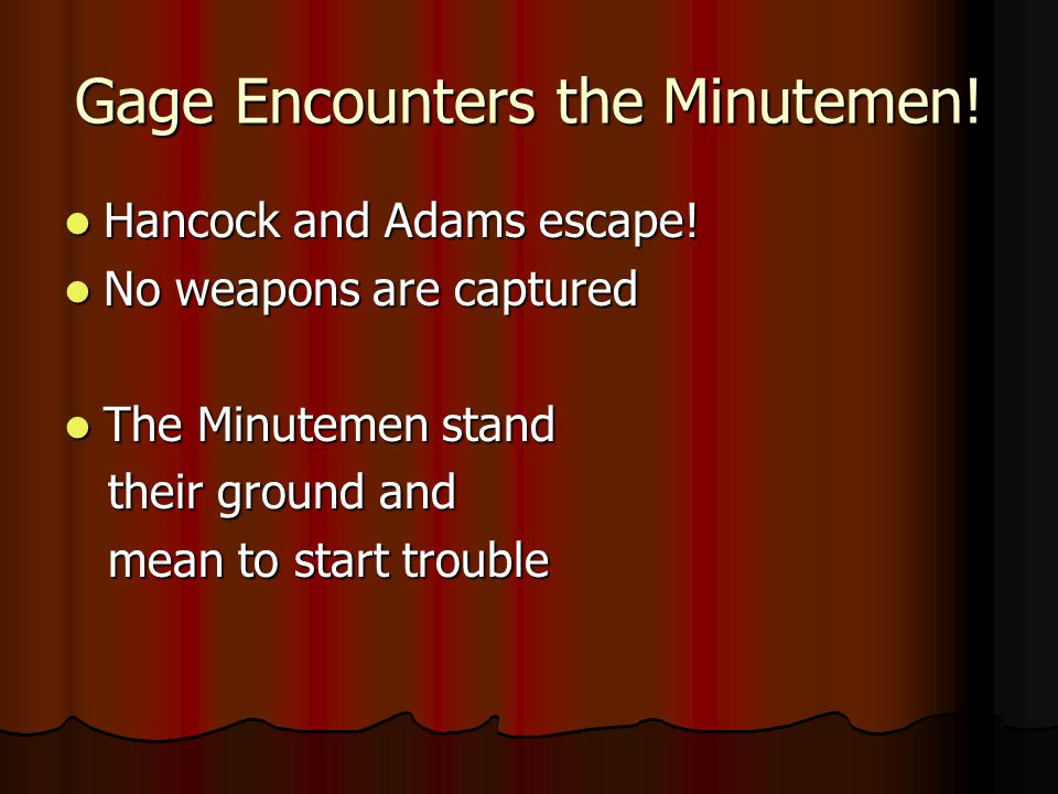 Gage Encounters the Minutemen!