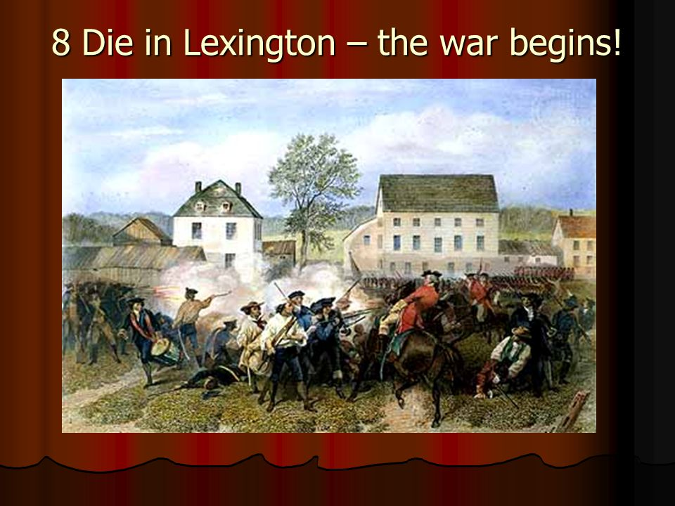 8 Die in Lexington – the war begins!