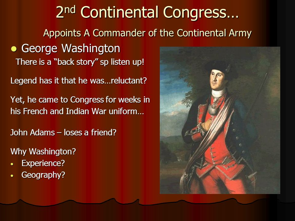 2nd Continental Congress… Appoints A Commander of the Continental Army