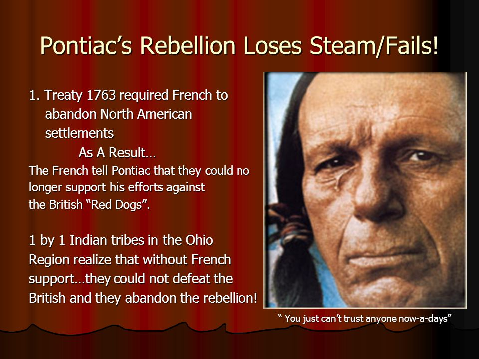 Pontiac's Rebellion Loses Steam/Fails!