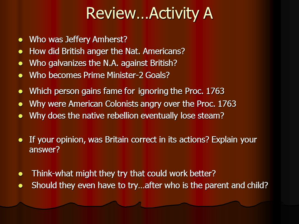 Review…Activity A Who was Jeffery Amherst