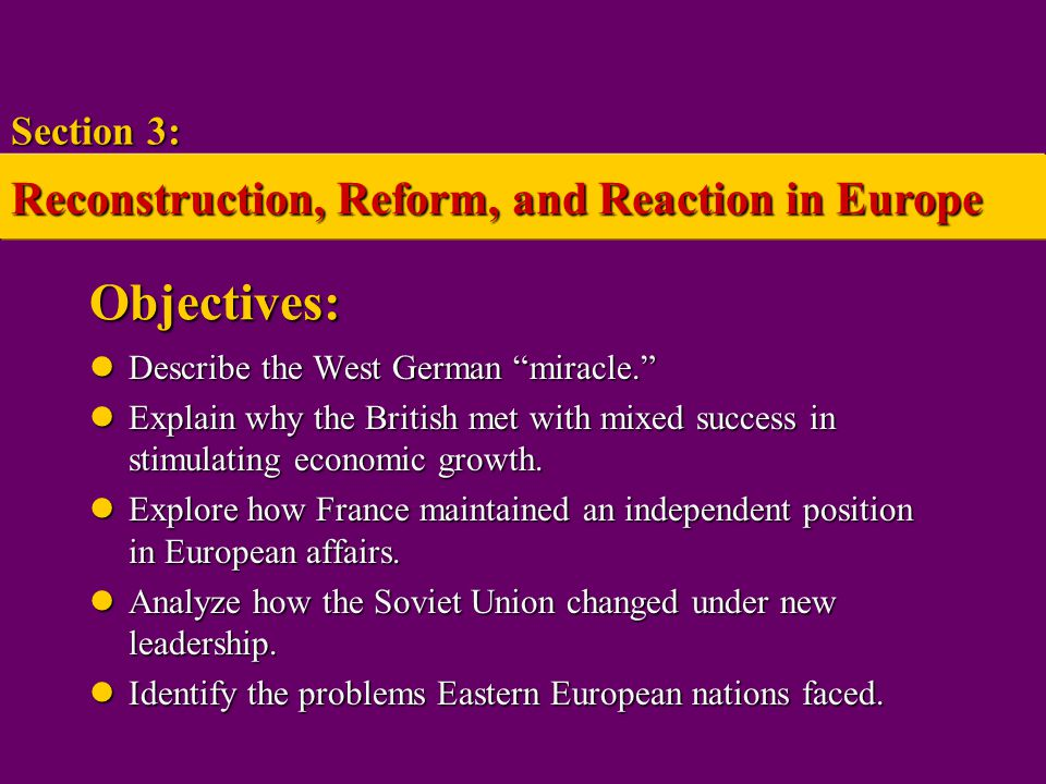 Objectives: Reconstruction, Reform, and Reaction in Europe Section 3: