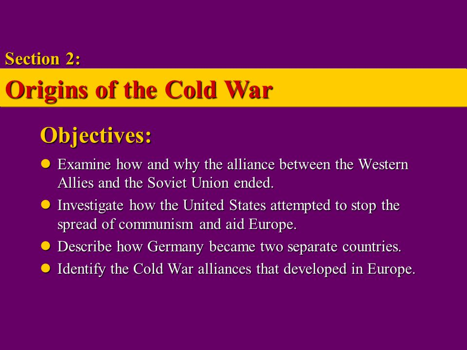 Origins of the Cold War Objectives: Section 2: