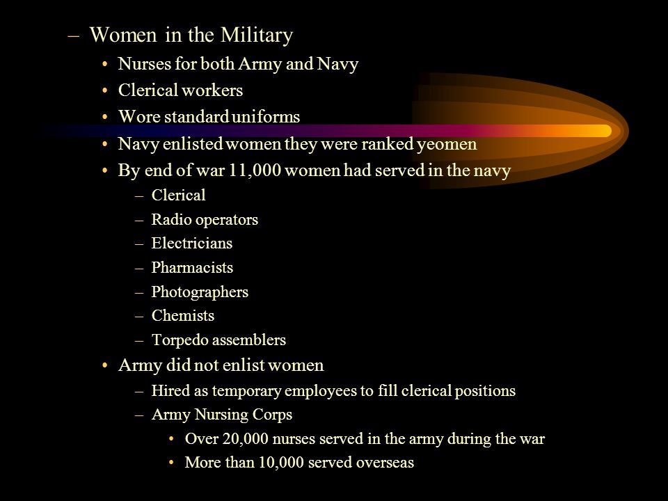 Women in the Military Nurses for both Army and Navy Clerical workers