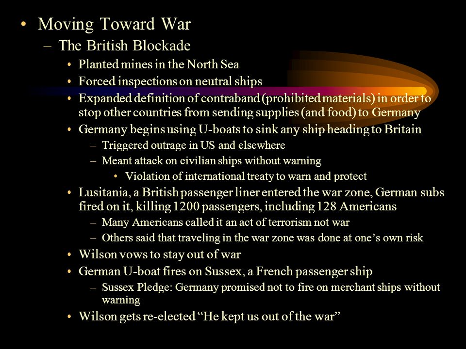 Moving Toward War The British Blockade Planted mines in the North Sea