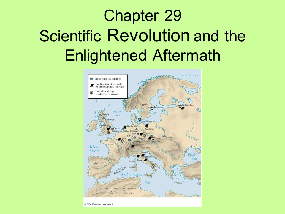 Chapter 29 Scientific Revolution and the Enlightened Aftermath