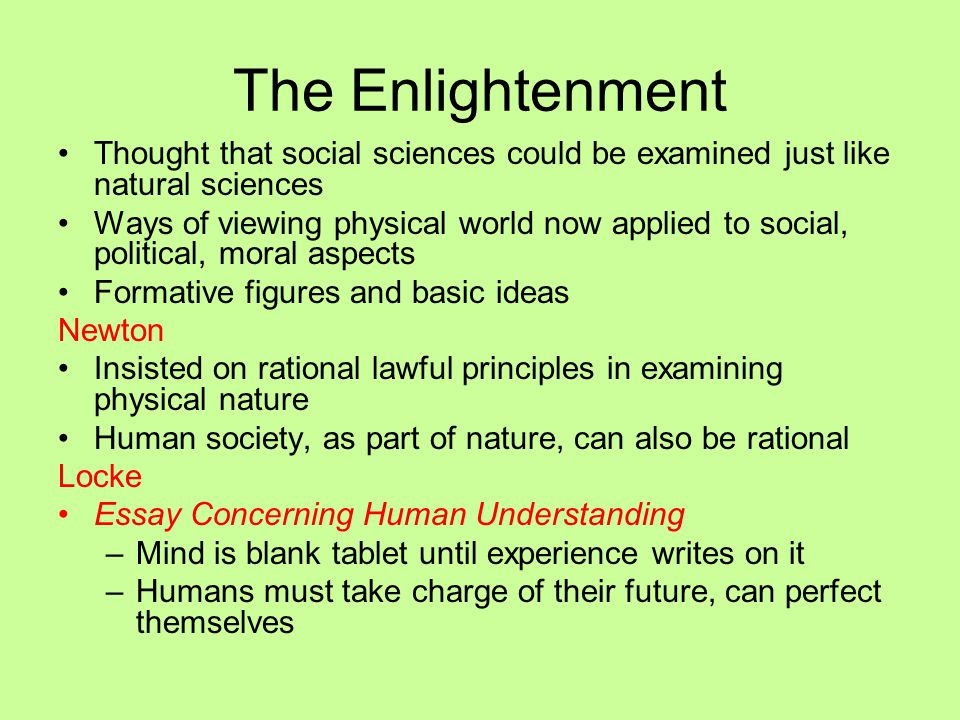 The Enlightenment Thought that social sciences could be examined just like natural sciences.