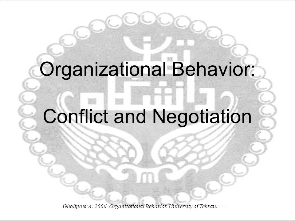 Organizational Behavior: Conflict and Negotiation
