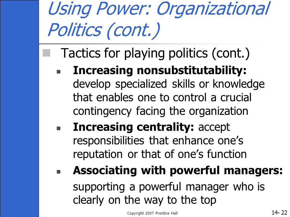 Using Power: Organizational Politics (cont.)