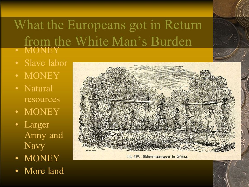 What the Europeans got in Return from the White Man's Burden