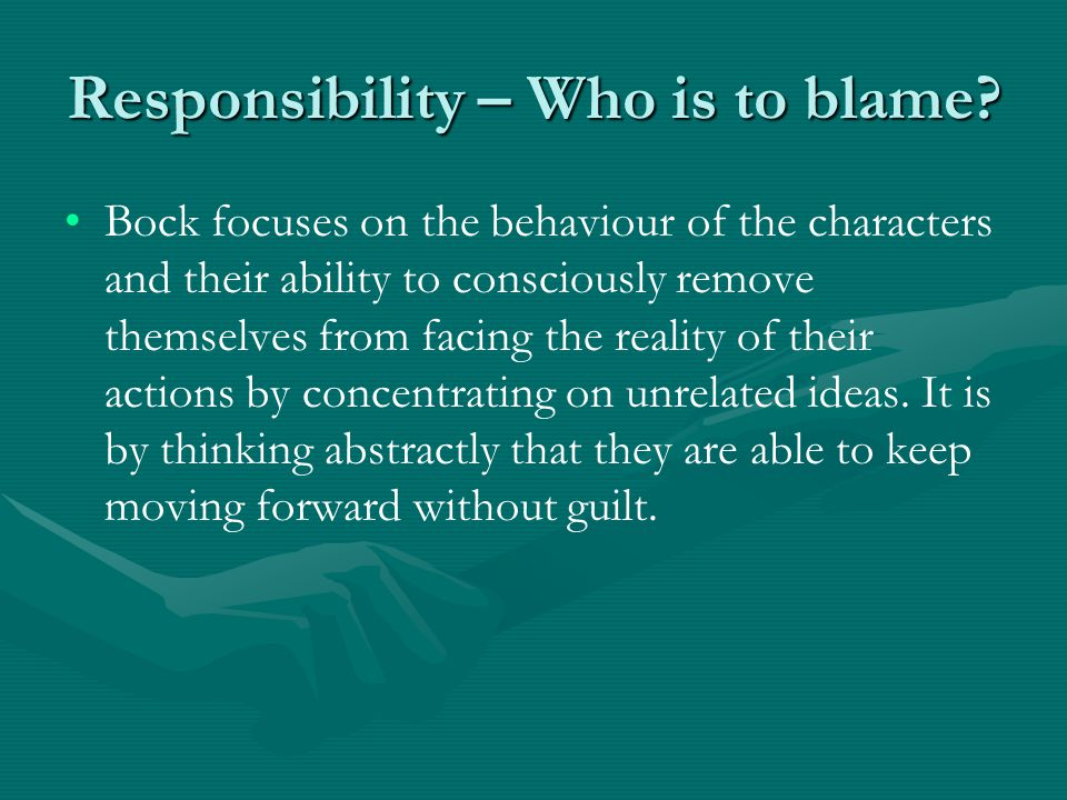 Responsibility – Who is to blame